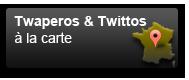 Twaperos et Twittos a la carte